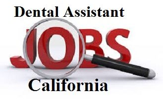 Dental assistant Jobs California