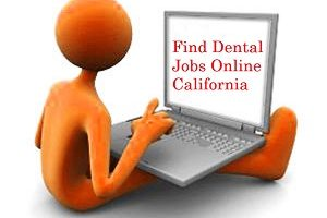Find dental jobs online California
